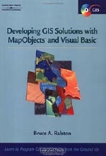 Bruce Ralston. Developing GIS Solutions With MapObjects and Visual Basic (Mapobjects)