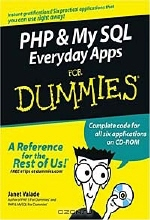 Janet Valade. PHP & MySQL Everyday Apps For Dummies (+ CD-ROM )