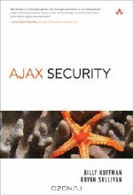 Billy Hoffman, Bryan Sullivan. Ajax Security