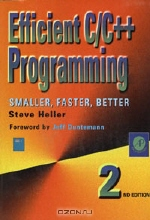 Steve Heller. Efficient C/C++ Programming: Smaller, Faster, Better