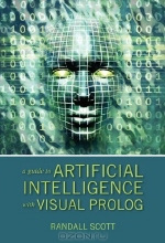 Randall Scott. A Guide to Artificial Intelligence with Visual Prolog