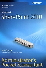 Ben Curry. Microsoft SharePoint 2010: Administrator's Pocket Consultant